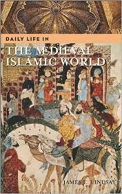 英文原版书 Daily Life in the Medieval Islamic World 中世纪伊斯兰世界的日常生活 James E. Lindsay  (Author)