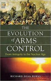 英文原版书 The Evolution of Arms Control: From Antiquity to the Nuclear Age 军备控制 军控的历史 演变:从古代到核时代(Praeger Security International) 1st Edition