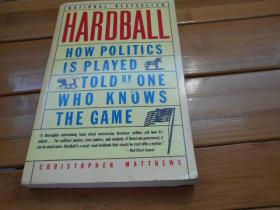 HARDBALL, HOW POLITICS IS PLAYED TOLD BY ONE WHO KNOWS THE GAME(英文原版)