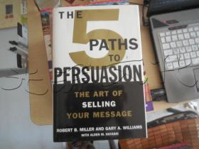 THE 5 PATHS TO PERSUASION.THE ART OF SELLING YOUR MESSAGE---[ID:45682][%#368G1%#]