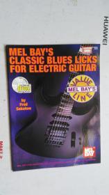 老乐谱  英文原版    MEL BAYS CLASSIC BLUES LICKS FOR ELECTRIC GUITAR  梅尔·贝的经典蓝调吉他 【附:光盘。】