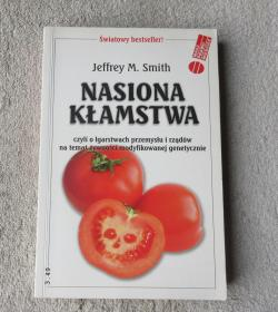 Nasiona kłamstwa: o łgarstwach przemysłu i rządów na temat żywności genetycznie zmodyfikowanej(波兰语原版)