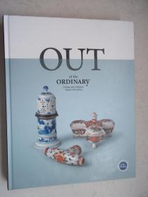 OUT OF THE ORDINARY:LIVING WITH CHINESE EXPORT PORCELAIN [E----64]