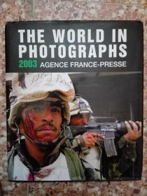 THE  WORLD  IN   PHOTOGRAPHS  2003  AGENCE  FRANCE-PRESSE (图文集)