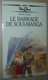 法语原版小说 le barrage de soui manga 平装本 Poche – 1990 de Valentin Dumet