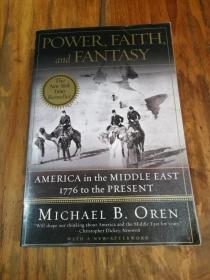 Power, Faith, and Fantasy: America in the Middle East: 1776 to the Present 权力、信仰和幻想:中东的美国:1776年至今