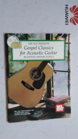 老乐谱  英文原版   MEL BAY PRESENTS  Gospel Classics for Acoustic Guitar  梅尔湾 为原声吉他福音经典  【附:光盘。】