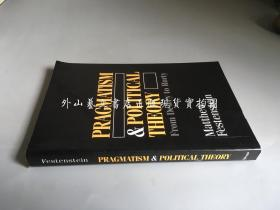 pragmatism and political theory:from Dewey to Rorty(实用主义与政治理论:从杜威到罗蒂)
