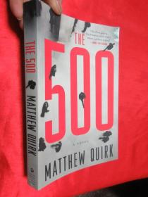 The 500: A Novel     (小16开)【详见图】