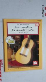 老乐谱 英文原版  MEL BAY PRESENTS Flamenco Music for Acoustic Guitar  梅尔湾为原声吉他演奏弗拉门戈音乐  【附:光盘。】