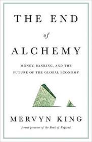 The End of Alchemy:Money, Banking, and the Future of the Global Economy