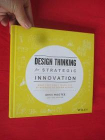 Design Thinking for Strategic Innovation: What They Cant Teach You at Business or Design School (硬精装) 【详见图】
