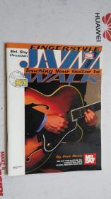 老乐谱  英文原版  MEL BAY PRESENTS FINGERSTYLE JAZZ GUITAR  TEACHING YOUR GUITAR TO WALK  梅尔湾礼物 手指样式 爵士吉他教你的吉他走路  【附:光盘。】