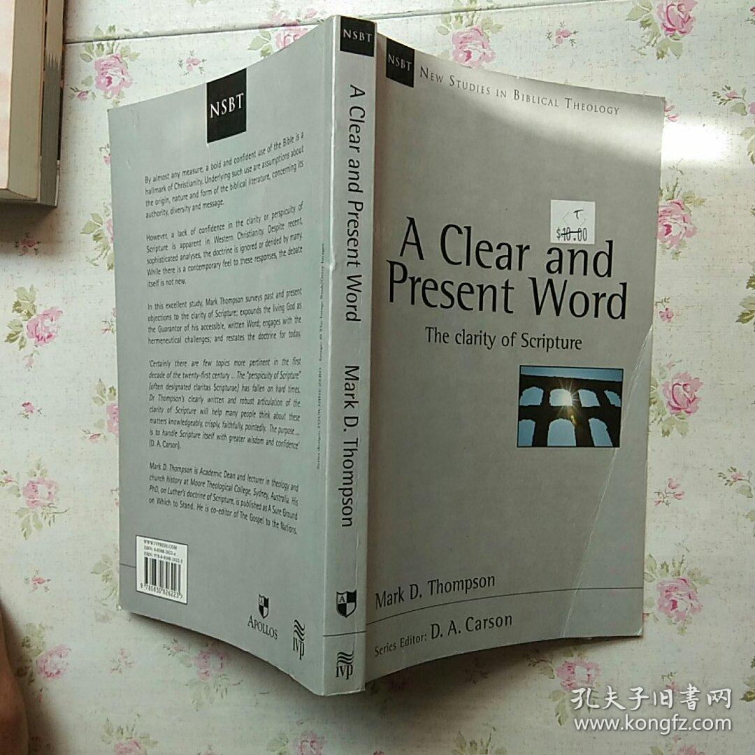 A Clear and Present Word The clarity of Scripture【内页划线 不影响阅读】现货