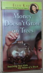 英文原版书 Money Doesnt Grow On Trees: Teaching Your Kids The Value Of A Buck , by Ellie Kay