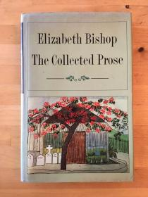 ELIZABETH BISHOP:THE COLLECTED PROSE(精装带书衣,F·S·G1984年初版)