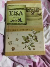 TEA THE DRINK THAT CHANGED THE WORLD BY LAURA C MARTIN