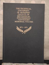 THE TECHNICAL UNIVERSITY OF BUDAPEST FACULTY OF MECHANICAL ENGINEERING CENTENARY MEMORIAL VOLUME  1871-1971