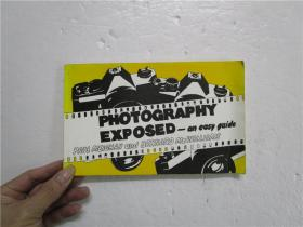 PHOTOGRAPHY EXPOSED -an easy guide (曝光摄影-简单指南) 大32横开