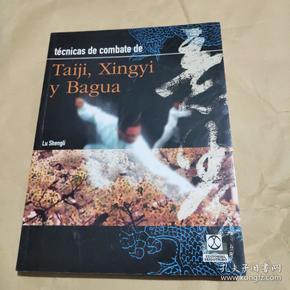 Técnicas de combate de Taiji, Xingyi y Bagua 太极、形意拳和八卦格斗术 西班牙语原版