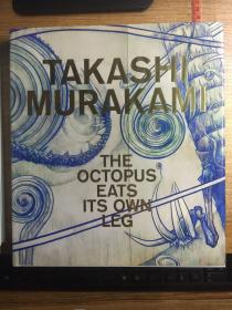 Takashi Murakami: The Octopus Eats Its Own Leg村上隆画集:章鱼吃了自己的爪子 9780847859115