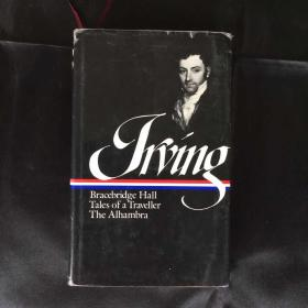 Washington Irving:Bracebridge Hall,Tales of a Traveller,The Alhambra