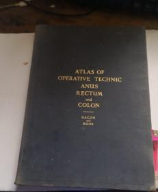 ATLAS OF OPERATIVE TECHNIC ANUS RECTUM AND COLON