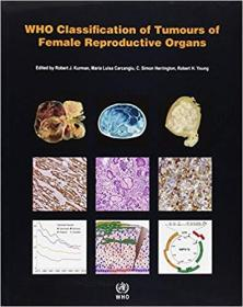 WHO Classification of Tumours of the Female Reproductive Organs (Medicine)