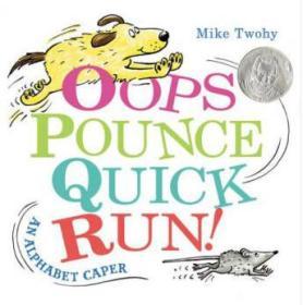 Oops, Pounce, Quick, Run!: An Alphabet C
