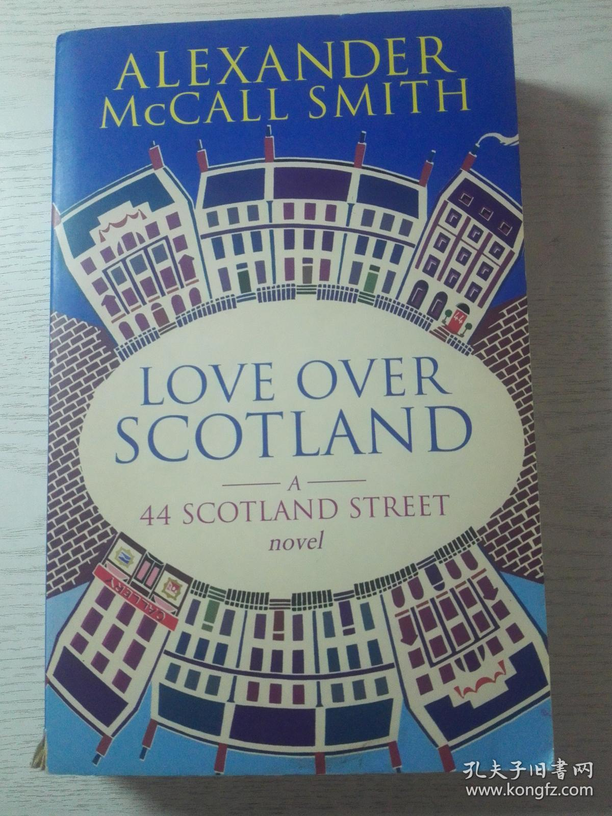 Alexander Mccall Smith : Love Over Scotland-44 Scotland Street