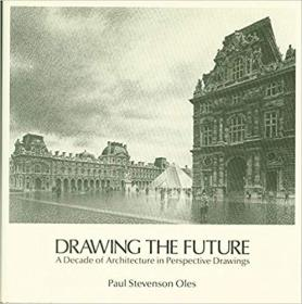 Drawing the Future : a Decade of Architecture in Perspective Drawings