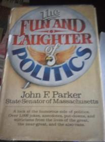 THE  FUN AND LAUGHTER OF POLITICS JOHN F.PARKER