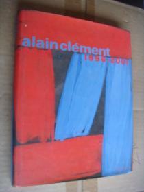 alain clément 1996-2001 法文原版 [alain clément  艺术作品集]   精装+书衣,内芯厚铜版纸精印,色彩明快,风格独特 大12开 很新