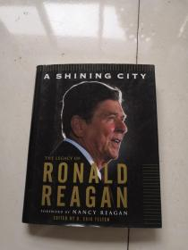 A SHINING CITY: THE LEGACY OF RONALD REAGAN(签赠版)
