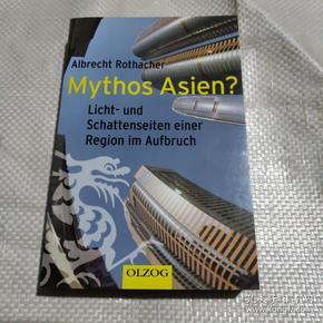 Mythos Asien?: Licht- und Schattenseiten einer Region im Aufbruch   亚洲神话