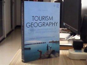 Tourism Geography:Critical Understandings of place,space and experience