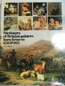 DICTIONARY OF BELGIAN PAINTERS BORN BETWEEN 1750&1875