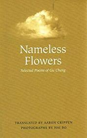 Nameless Flowers: Selected Poems of Gu Cheng
