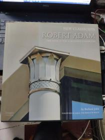 NEW CLASSICISTS:ROBERT ADAM THE SEARCH FOR A MODERN CLASSICISM