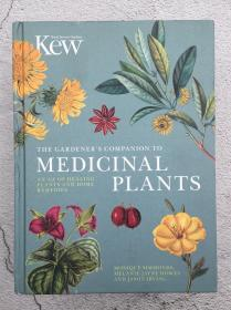 The Gardeners Companion to Medicinal Plants: An A-Z of Healing Plants and Home Remedies
