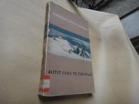 ALITET GOES TO THE HILLS (阿里杰特到山上去了)1948年外语出版