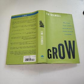 Grow: How Ideals Power Growth and Profit at the Worlds Greatest Companies (世界上最伟大的公司的权力增长和利润如何)
