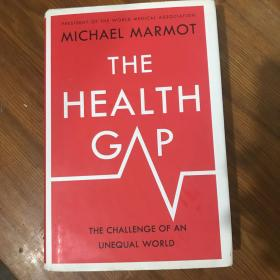 The Health Gap: The Challenge of an Unequal World b