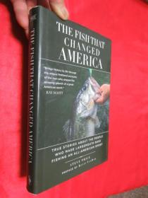 The Fish That Changed America: True Stories about the People Who Made Largemouth Bass Fishing an All-American Sport      (小16开,硬精装) 【详见图】