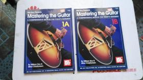 老乐谱  英文原版 Mel Bay Presents Mastering the guitar A COMPREHENSIVE METHOD FOR TODAYS GUITARIST! 1A.1B. 向大家介绍掌握吉他的一种综合方法  【二册合售】