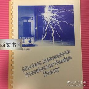 稀缺本,极其珍贵,世界著名的发明家、物理学家、机械工程师尼古拉·特斯拉著《现代共振变压器设计》大量插图,约1984年出版