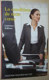 法语原版小说 La Candidate de mon Coeur 平装本 Broché – 2006 de Laurence Sullivan (Auteur)