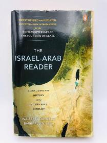 The Israel-Arab Reader: A Documentary History of the Middle East Conflict 英文原版-《以色列-阿拉伯读本:中东冲突的纪实史》