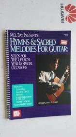 老乐谱 英文原版  MEL BAY PRESENTS HYMNS & SACRED MELODIES FOR GUITAR: SOLOS FOR. THE CHURCH. TEAR & SPECIAL .OCCASIONS.  梅尔湾为吉他献上赞美诗和神圣的旋律