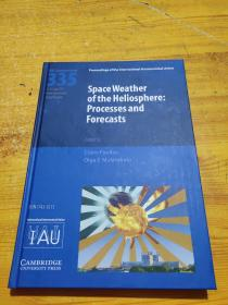 Space weather of the heliosphere : processes and forecasts 目光层,过程和